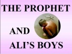 The muslim prophet and alis boys