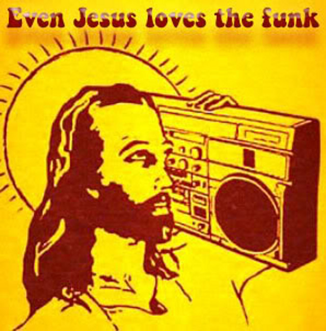 Even Jesus loves the Funk